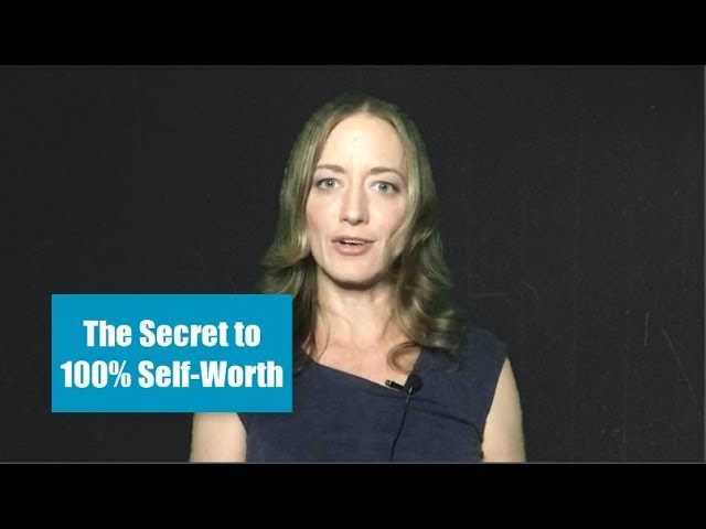 The Secret to 100% Self-Worth