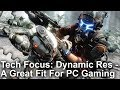 Tech Focus - Dynamic Resolution Scaling: A Great Fit For PC Gaming?