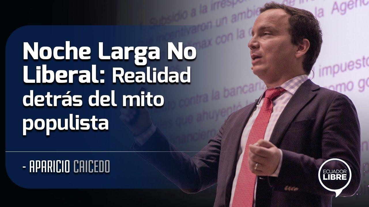 Aparicio Caicedo | Noche Larga No Liberal: Realidad detrás del mito populista