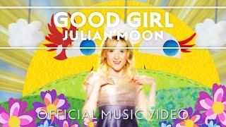 Julian Moon - Good Girl [Official Music Video]