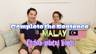 Complete the Sentence in Malay (Bahasa Malaysia) - Kitchen-related Words