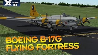 Boeing B-17G Flying Fortress - X-Plane 10