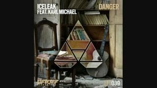 Iceleak - Danger (ft. Karl Michael)