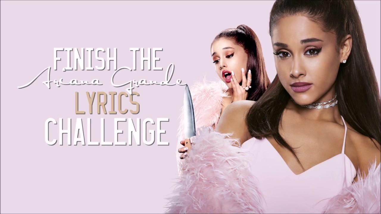 finish the ariana grande lyrics challenge youtube
