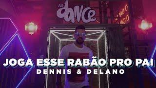 Смотреть клип Dennis & Delano - Joga Esse Rabão Pro Pai