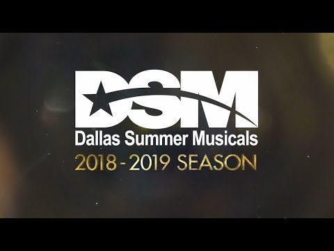 Dallas Summer Musicals 18/19 Season