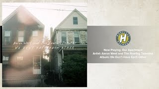 Aaron West and The Roaring Twenties - Our Apartment