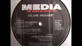 Club House feat. Carl - Living In The Sunshine (Brescia City Mix)