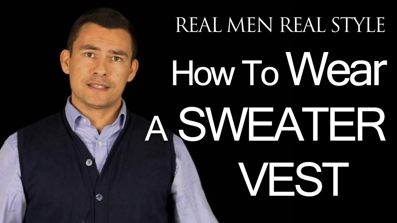 How To Wear A Sweater Vest - Style Guide For Men - Mens Sweaters ...