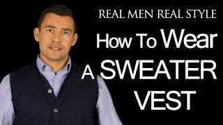 How To Wear A Sweater Vest - Style Guide For Men - Mens Sweaters - Fashion Tips