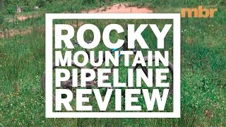 2017 Rocky Mountain Pipeline 770 MSL Review | MBR