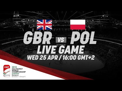 Great Britain - Poland | Live | 2018 IIHF Ice Hockey World Championship Division I Group A