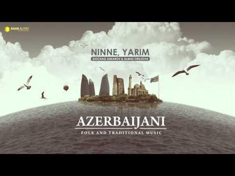 Azerbaijani traditional music - Ninne, yarim / Evlerinin önü yonca (Gochag Askerov & Almaz Orujova)