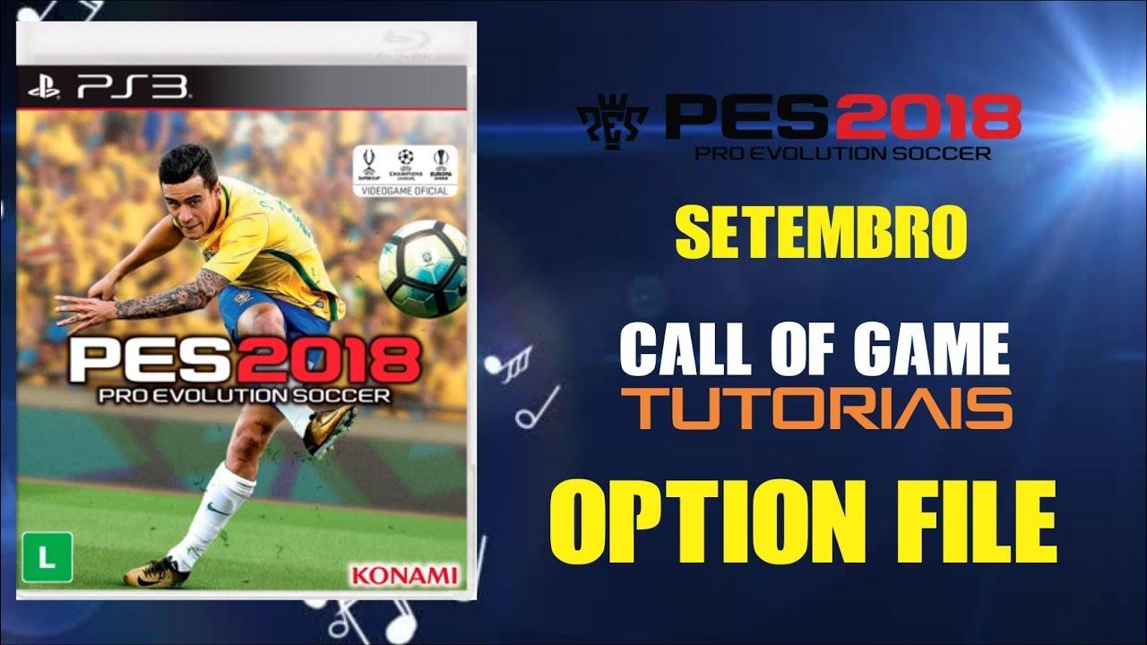 Option File PES 2018 PS3 Mês de Setembro 2019 (ATUALIZADO)