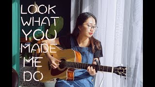 [GUITAR] Hướng dẫn: Look what you made me do - Taylor Swift