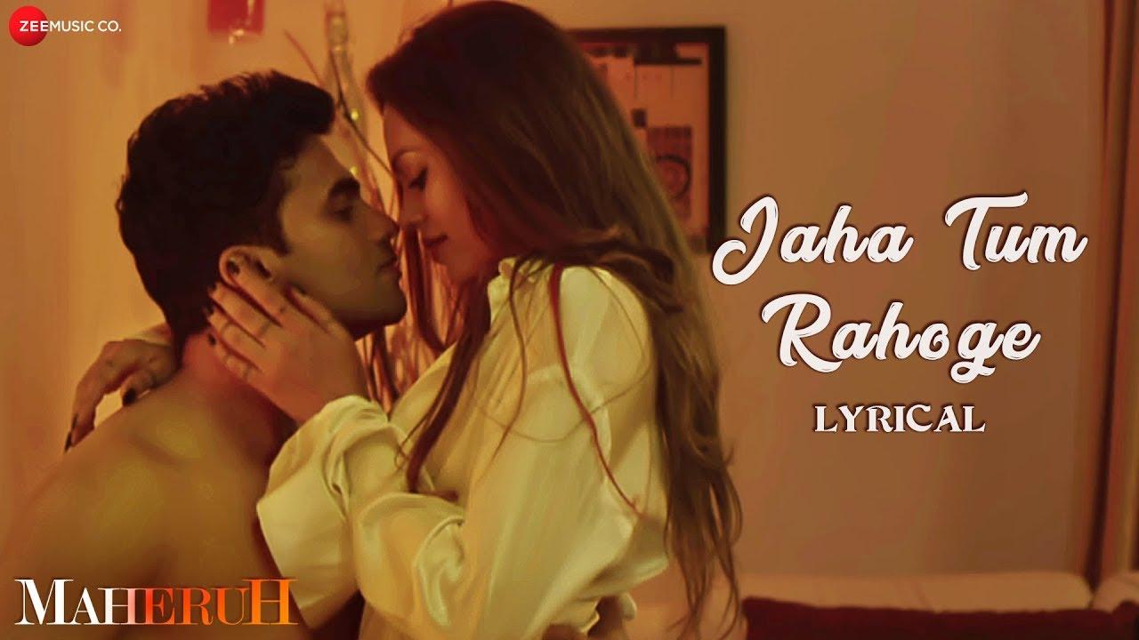 Download Jaha Tum Rahoge - Lyrical   Maheruh   Amit Dolawat & Drisha More   Altamash Faridi   Kalyan Bhardhan