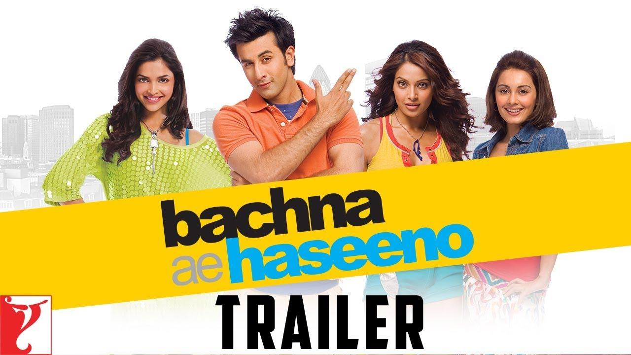Bachna Ae Haseeno - Official Trailer with English subtitles | Ranbir | Bipasha | Minissha | Deepika