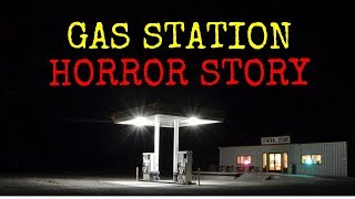 Gas Station / Horror Story