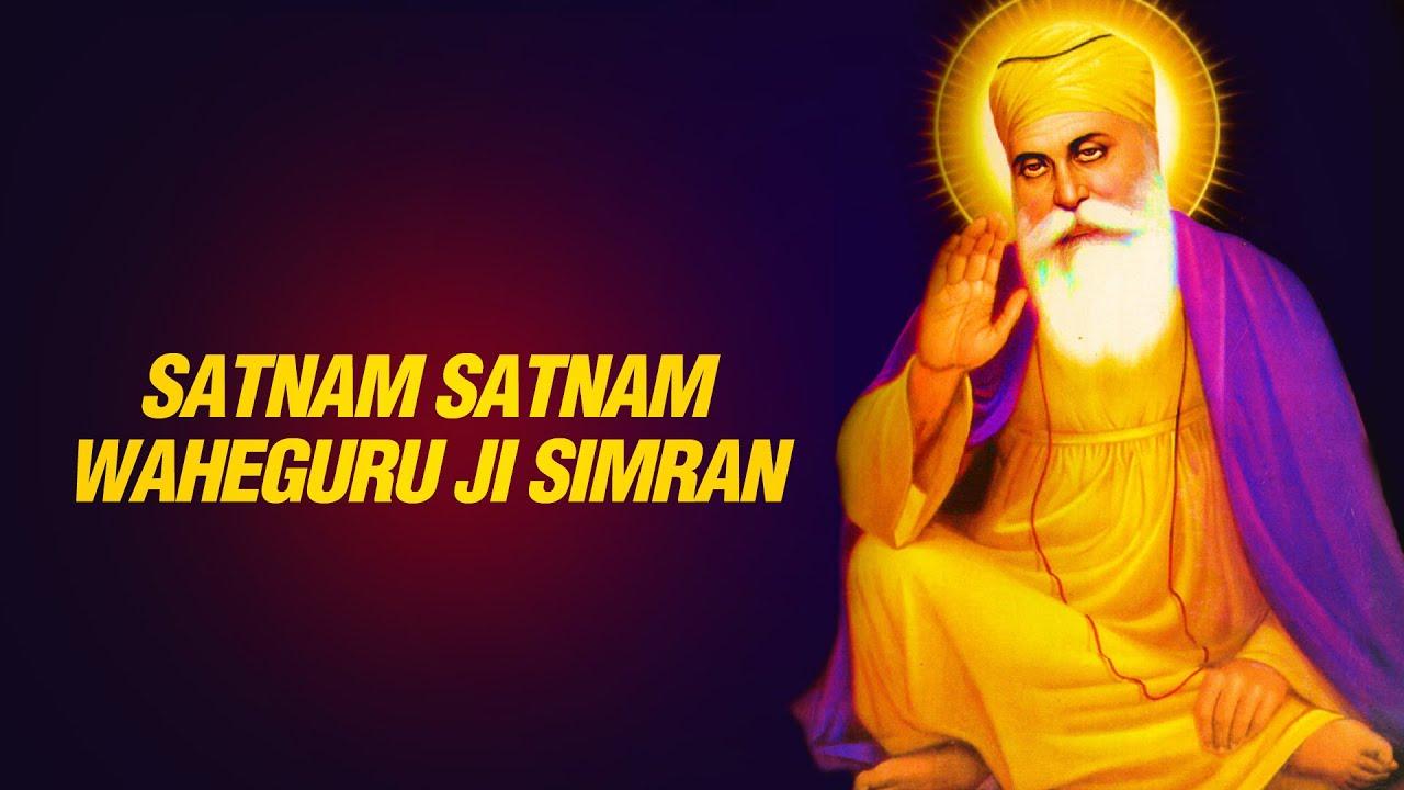 Satnam Satnam WaheGuru ji || Wahe Guru Simran || Guru ...