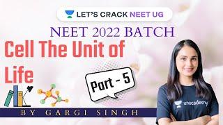 Cell: The Unit of Life | Part 5 | NCERT Concepts | NEET 2022 | Dr. Gargi Singh