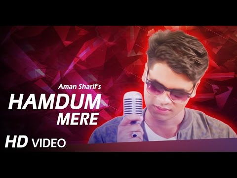 Love songs || Hamdum ( Humdum) || Latest Music Video || - Aman Sharif || Aishwarya
