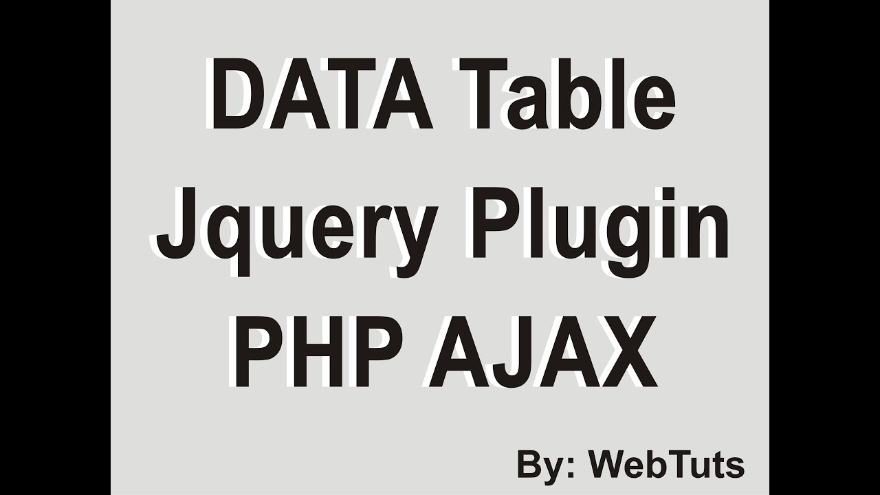 DataTable in php, Mysql and Ajax example by WebTuts