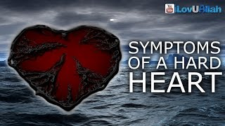 Symptoms Of A Hard Heart ᴴᴰ