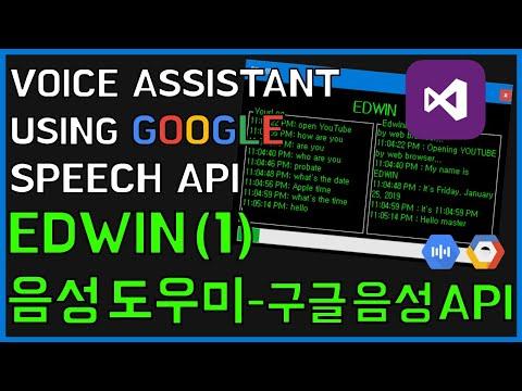PROJECT EDWIN(1) - C# Voice Assistant using Google Speech API [Visual Studio 2017]