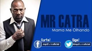 Baixar Mr Catra - Mama Me Olhando [ DJ Edgar ]