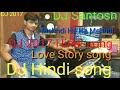 DJ 2018  Hindi remix a to Mehndi Hai Mehndi ka Rang lati Hai Mehndi Ha Ha Mehndi