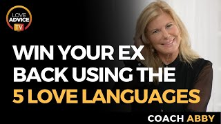 How to Win An Ex Back Using the 5 Love Languages