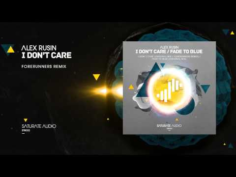 Alex Rusin - I Don't Care (Forerunners Remix)