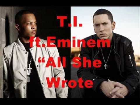 Lyrics T.I ft. Eminem - All She Wrote +free download link