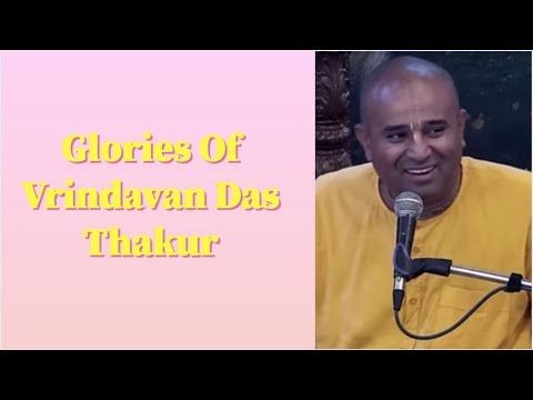 Keshav Chandra Prabhu Lecture On Glories Of Vrindavan Das Thakur