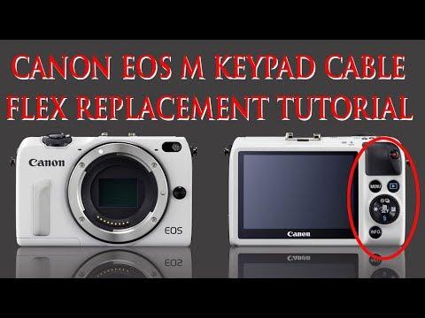 CANON EOS M / M2 KEYPAD CABLE FLEX REPLACEMENT