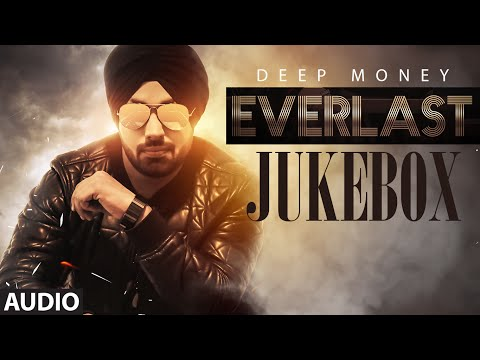 Deep Money: Everlast FULL ALBUM ( Jukebox) | Latest Punjabi Songs 2016