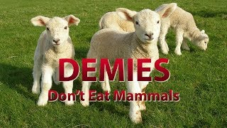 demies Don\\'t Eat Mammals