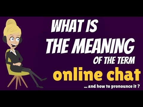 What Is ONLINE CHAT? What Does ONLINE CHAT Mean? ONLINE CHAT Meaning & Explanation