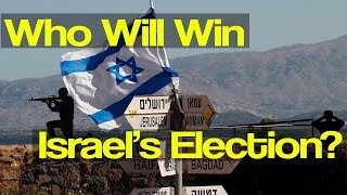 Israel's Prime Minister Election is Neck and Neck