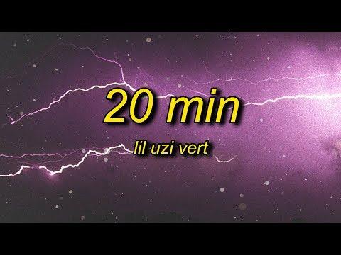 Lil Uzi Vert - 20 Min (Lyrics) slowed + reverb