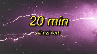 Download lagu Lil Uzi Vert - 20 Min (Lyrics) slowed + reverb