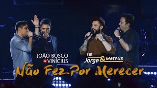 João Bosco & Vinicius - Não Fez Por Merecer ( Part  Jorge & Mateus )