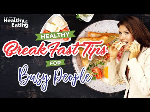 Healthy Breakfast Tips [Healthy Breakfast Tips for Busy People]