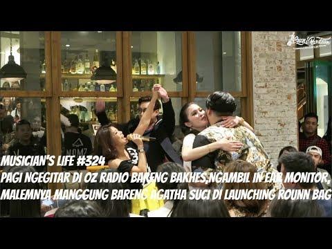 MUSICIAN'S LIFE #324   SIANG NGEGITAR DI OZ RADIO BARENG BAKHES,MALEMNYA MANGGUNG BARENG AGATHA SUCI