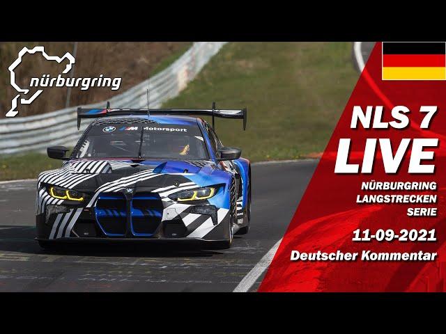 LIVE: Nürburgring NLS 7 RENNEN | 🇩🇪 ROWE 6 Stunden ADAC Ruhr-Pokal - Langstrecken Serie 2021
