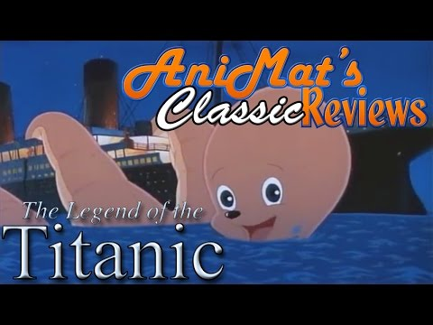The Legend of the Titanic - AniMat's Classic Reviews