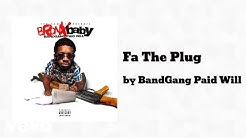 BandGang Paid Will - Fa The Plug  (AUDIO) ft. Philthy Rich