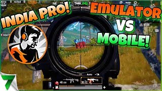 INDIA PRO DYNAMO & The7WG DESTROY!! EMULATOR vs MOBILE! | PUBG Mobile
