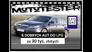 6 DOBRYCH AUT do LPG za 30 tysięcy złotych #TOP 11 MotoTester