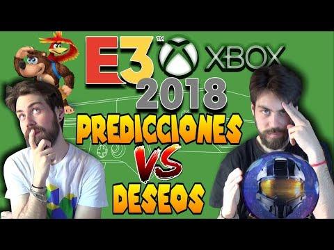 MICROSOFT XBOX EN EL E3 2018 | Mis Deseos y Predicciones | DEBEN PETARLO!
